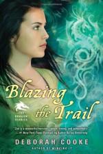 Blazing the Trail - Deborah Cooke