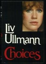 Choices - Liv Ullmann