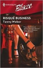 Risque Business (Harlequin Blaze #418) - Tawny Weber