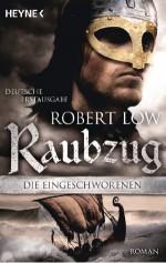 Die Eingeschworenen - Raubzug: Roman (German Edition) - Robert Low, Christine Naegele