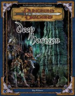 Deep Horizon: An Adventure for 13th-Level Charaters - Skip Williams