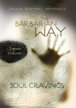McManus 2-in-1 (Soul Cravings, Barbarian Way) - Erwin Raphael McManus