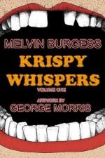Krispy Whispers - Melvin Burgess