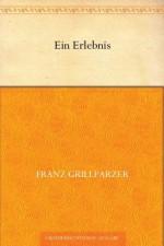 Ein Erlebnis - Franz Grillparzer