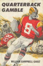 Quarterback Gamble - William Campbell Gault