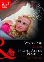 Want Me / Night After Night (Blaze 2 in 1) - Jo Leigh, Kathy Lyons