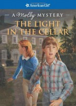 The Light in the Cellar: A Molly Mystery - Sarah Masters Buckey, Jean-Paul Tibbles