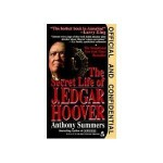 Official and Confidential: The Secret Life of J. Edgar Hoover - Anthony Summers, Julie Rubenstein
