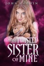 Twisted Sister of Mine - John Corwin