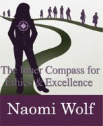 The Inner Compass for Ethics & Excellence - Naomi Wolf, Daniel Goleman