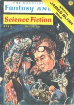The Magazine of Fantasy and Science Fiction: Special James Blish Issue, April 1972 - Edward L. Ferman, James Blish