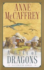 A Gift of Dragons: Illustrated Stories - Anne McCaffrey, Tom Kidd