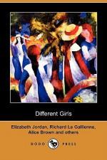 Different Girls (Dodo Press) - Elizabeth Jordan