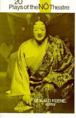 Twenty Plays of the Nō Theatre - Donald Keene, Royall Tyler
