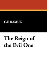 The Reign of the Evil One - Charles-Ferdinand Ramuz