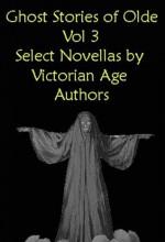 Ghost Stories of Olde Vol. 3 - Henry James, George Eliot, Joseph Sheridan Le Fanu