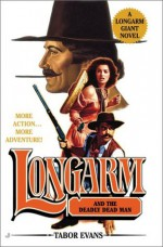 Longarm and the Deadly Dead Man - Tabor Evans