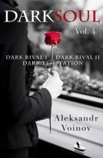 Dark Soul Vol. 4 - Aleksandr Voinov