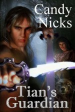 Tian's Guardian - Candy Nicks, C.A. Nicks