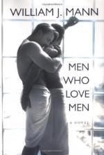 Men Who Love Men - William J. Mann