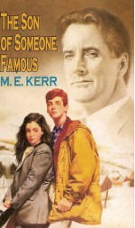 The Son of Someone Famous - M. E. Kerr