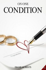 On One Condition - Diane Alberts
