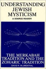 Understanding Jewish Mysticism: A Source Reader : The Merkabah Tradition and the Zoharic Tradition (Library of Judaic Learning) - David R. Blumenthal, Jacob Neusner