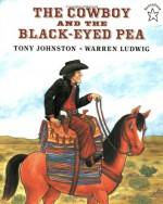 The Cowboy and the Black-Eyed Pea - Tony Johnston