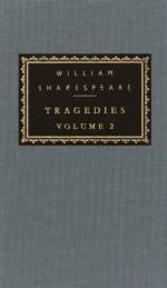 Tragedies, vol. 2: Volume 2 (Everyman's Library (Cloth)) - Tony Tanner, William Shakespeare