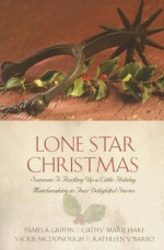 Lone Star Christmas: A Christmas Chronicle/Here Cooks the Bride/Unexpected Blessings/The Marrying Kind (Inspirational Romance Collection) - Pamela Griffin, Cathy Marie Hake, Vickie McDonough, Kathleen Y'Barbo