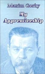My Apprenticeship - Maxim Gorky, Margaret Wettlin