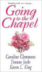 Going to the Chapel - Caroline Clemmons, Yvonne Jocks, Karen L. King, Patricia Grasso