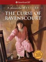 The Curse of Ravenscourt (American Girl Mysteries) - Sarah Masters Buckey, Jean Paul Tibbles