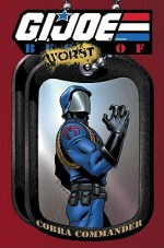 G.I. Joe: The Best of Cobra Commander - Larry Hama, Herb Trimpe, Marshall Rogers, Mike Vosberg, Don Perlin, Rod Whigham