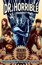 Dr. Horrible - Zack Whedon, Joëlle Jones, Jim Rugg, Farel Dalrymple, Eric Canete
