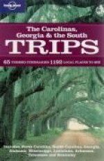 Lonely Planet The Carolinas, Georgia & the South Trips - Alex Leviton, Adam Skolnick, Kevin Raub, Emily Matchar, Lonely Planet