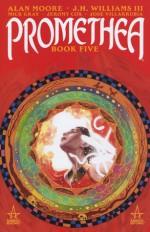 Promethea, Vol. 5 - Alan Moore, J.H. Williams III, Mick Gray