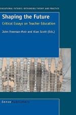 Shaping the Future - D. John Freeman-Moir, Alan Scott