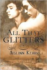All that Glitters - Aislinn Kerry