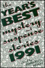 The Year's Best Mystery And Suspense Stories, 1991 - Edward D. Hoch