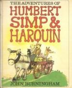 The Adventures of Humbert Simp & Harquin - John Burningham