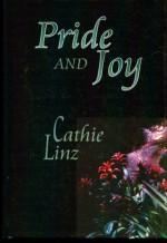 Pride and Joy - Cathie Linz