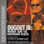 Dugout III: Warboy (and the Backboard Blues) - Terry Allen, Jo Harvey Allen