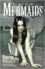 Village of the Mermaids - Carlton Mellick III