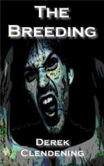 The Breeding - Derek Clendening