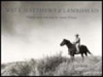 Watt Matthews of Lambshead: A Photographic Study of a Man and His Ranch - Laura Wilson, David McCullough