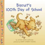 Biscuit's 100th Day of School - Alyssa Satin Capucilli, Mary O'Keefe Young, Pat Schories