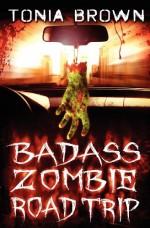 BadAss Zombie Road Trip - Tonia Brown