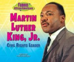 Martin Luther King, Jr.: Civil Rights Leader (Famous African Americans) - Patricia C. McKissack, Fredrick L. McKissack