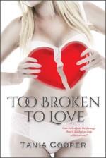 Too Broken To Love - Tania Cooper